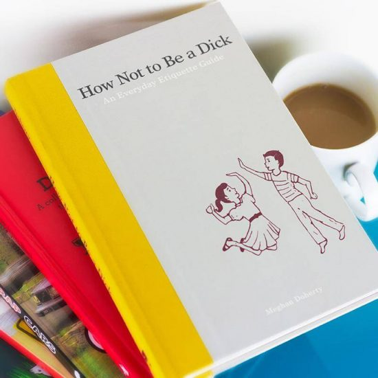 How Not to Be a Dick Book