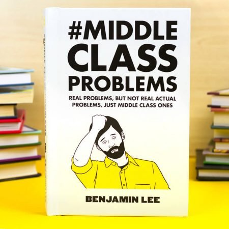Middle Class Problems Hardcover Book