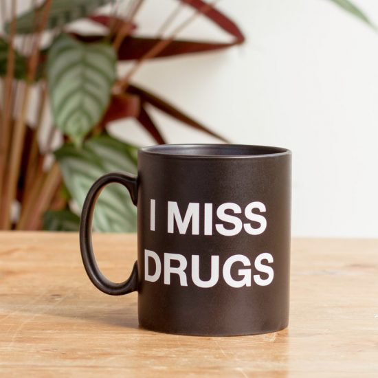 """ I miss Drugs "" Coffee Mug"