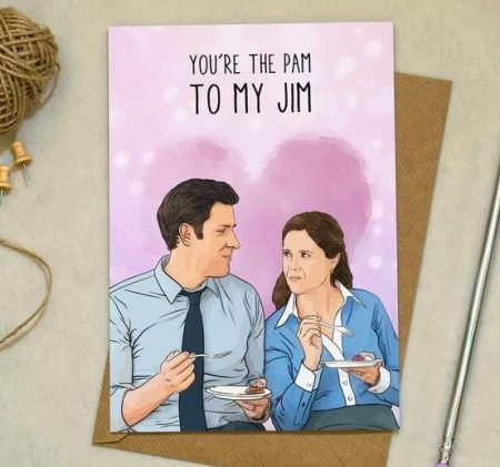 You're The Pam To My Jim Card