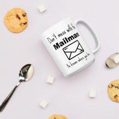 Don't Mess With The Mailman Coffee Mug